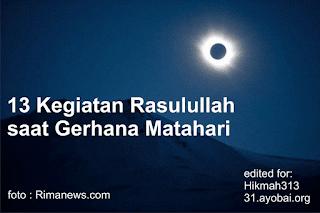 13 macam Kegiatan Rasulullah saat Gerhana Matahari refleksi #GMT2016