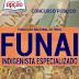 Saiu Edital Concurso (FUNAI 2016)  com 220 vagas - INDIGENISTA ESPECIALIZADO - ENGENHEIROS - CONTADOR - Nível Superior.