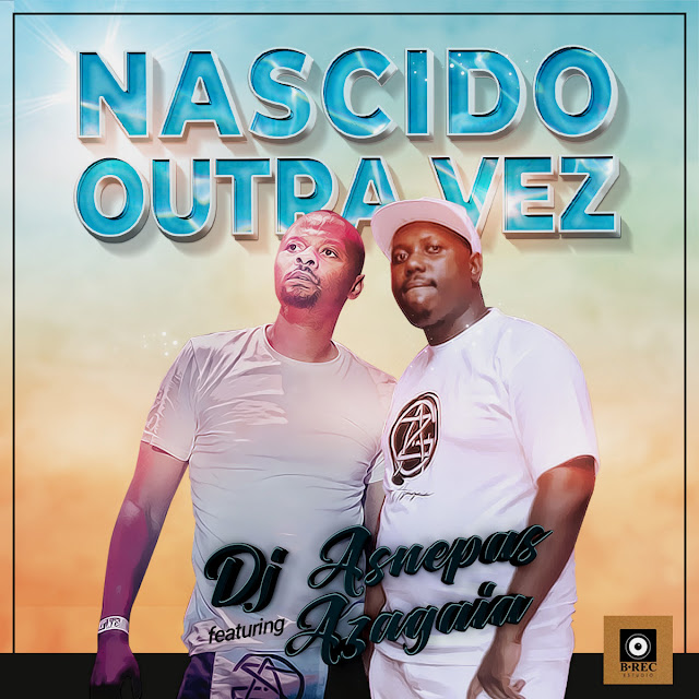 Dj Asnepas Feat. Azagaia - Nascido Outra Vez (Prod. Dj Asnepas) [Instrumental]