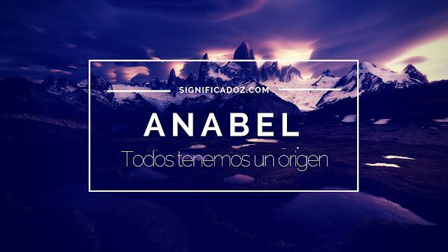 Significado y origen del Nombre Anabel ¿Que Significa?