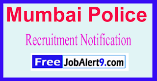 Mumbai Police Recruitment Notification 2017 Last Date 20-06-2017