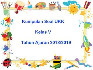 Kumpulan File Download Soal UKK / UAS 2 SD Kelas 5 Terbaru Tahun 2019