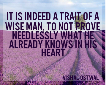 Prove nothing quote by vishal ostwal