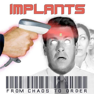 <center>Implants - From Chaos To Order (2013)</center>