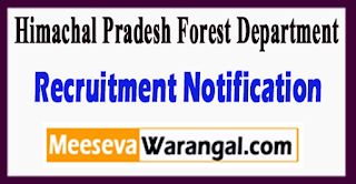 Himachal Pradesh Forest Department Recruitment Notification 2017 Last Date 30-07-2017