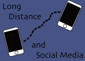 Long Distance for Dummies: Long Distance and Social Media
