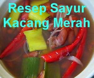 Resep Sayur Kacang Merah Khas Sunda