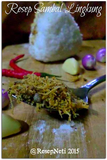Resep sambal lingkung di Dapur kusNeti 2015