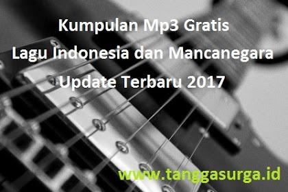 Download Kumpulan Mp3 Lagu Indonesia dan Mancanegara Terbaru 2017