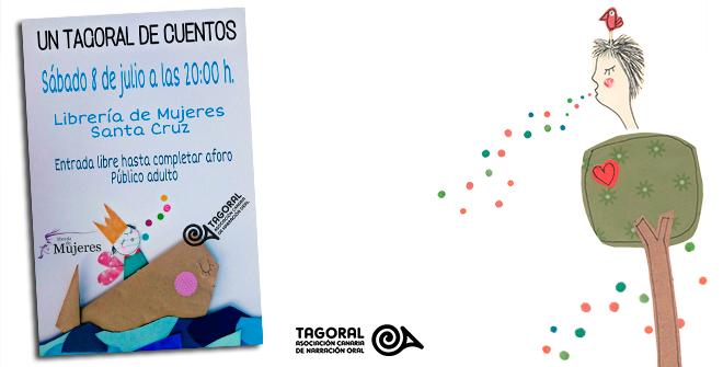 La Asociación Canaria de Narración Oral te invita a disfrutar del próximo  TAGORAL DE CUENTOS, que tendrá lugar en La Librería de Mujeres de Santa Cruz de Tenerife el 8 de julio
