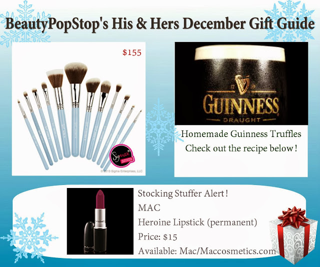 beautypopstop holiday his and hers december gift guide featuring sigma mrs. bunny, guinness truffles and mac heroine lipstick