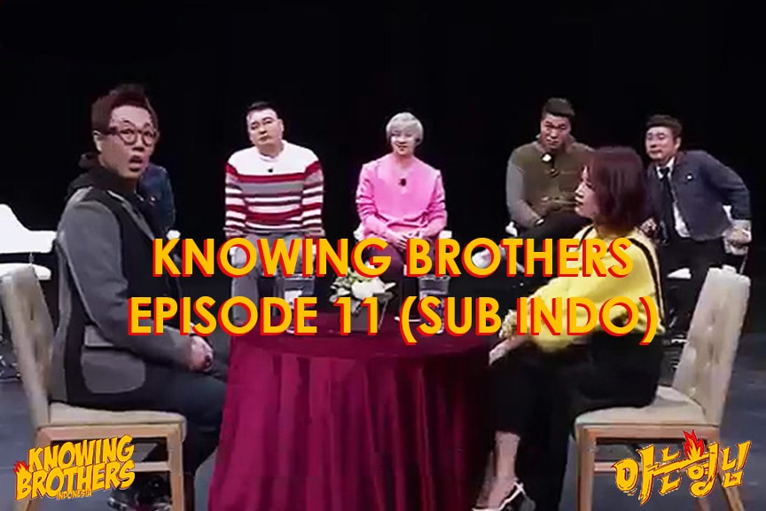 Nonton streaming online & download Knowing Bros eps 11 bintang tamu Lee Guk-joo, Kim Ji-min, Lady Jane & Jo Young-gu subtitle bahasa Indonesia