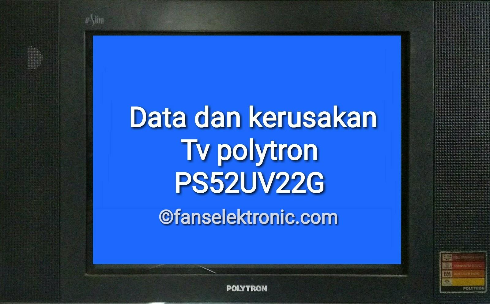 tv polytron uslim ps 52uv22g rusak mati