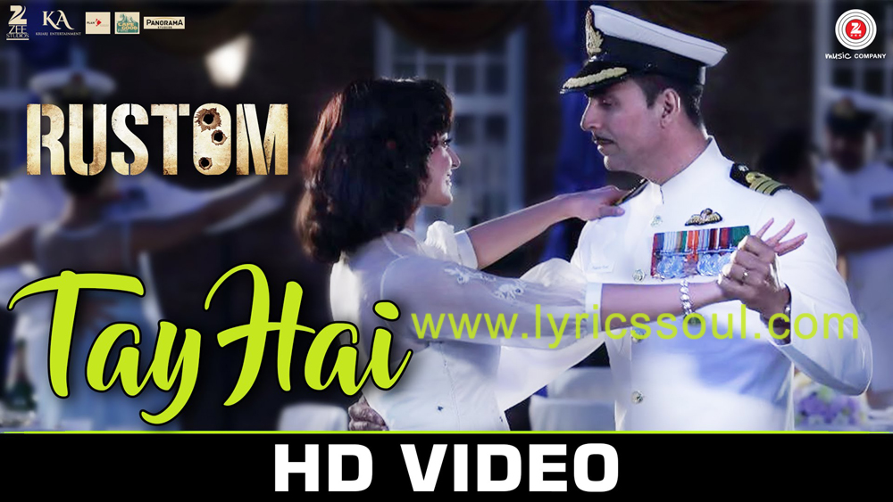 The Tay Hai lyrics from 'Rustom', The song has been sung by Ankit Tiwari, , . featuring Akshay Kumar, Ileana D'Cruz, Arjan Bajwa, Esha Gupta. The music has been composed by Ankit Tiwari, , . The lyrics of Tay Hai has been penned by Manoj Muntashir