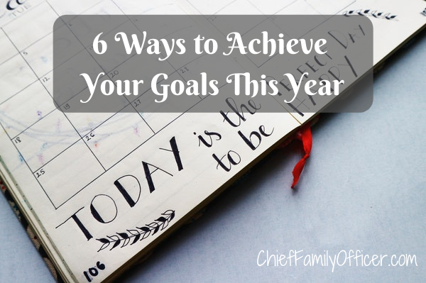 6 Ways to Meet Your Goals