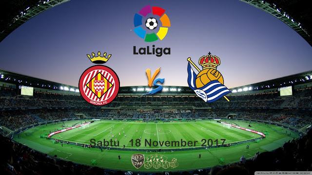 Prediksi Bola : Girona Vs Real Sociedad , Sabtu 18 November 2017 Pukul 03.00 WIB