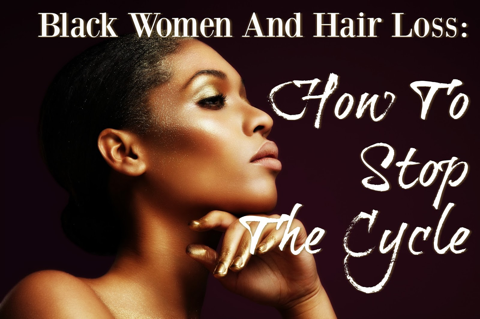 Black Women And Hair Loss: How To Stop The Cycle