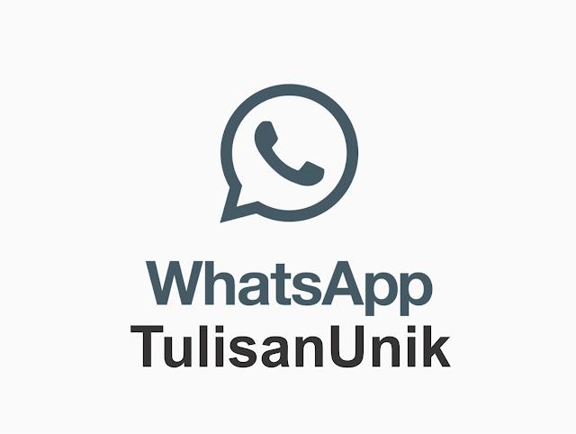 Cara Membuat Tulisan Unik dan Keren Di WhatsApp Anti Mainstream
