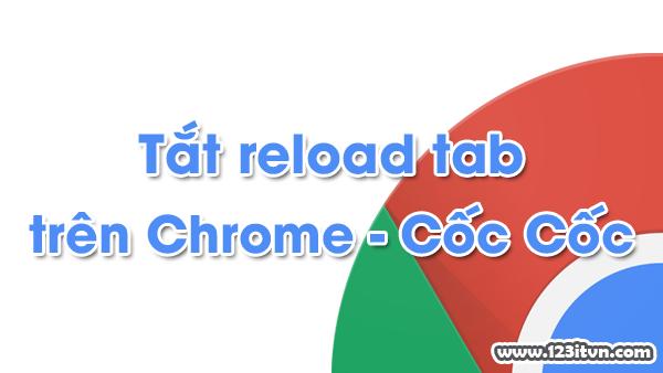 Trình duyệt Google Chrome, Cốc Cốc tự reload tab