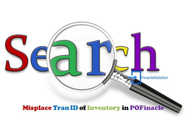 How To Find The Misplace Tran Id Of Inventory In Pofinacle Finacle Solution