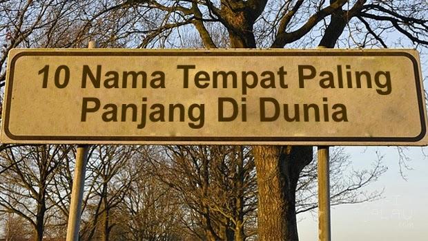 10 Nama Tempat Paling Panjang Di Dunia