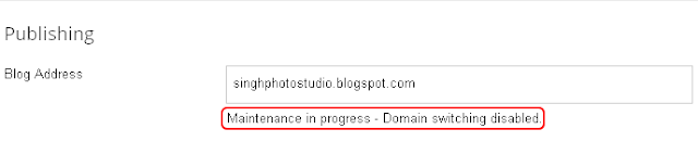 Blogger: Maintenance In Progress - Domain Switching Disabled