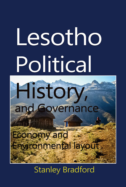Lesotho Political History, and Governance by Stanley Bradford