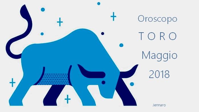 Oroscopo maggio 2018 Toro