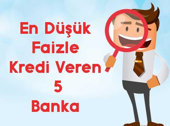 en düşük faizle kredi veren 5 banka
