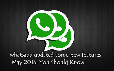 recently-whatsapp-updated-some-new-features-2016-may
