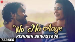 Wo Na Aaye Lyrics - Rishabh Srivastava