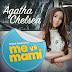 Agatha Chelsea - Me Vs Mami