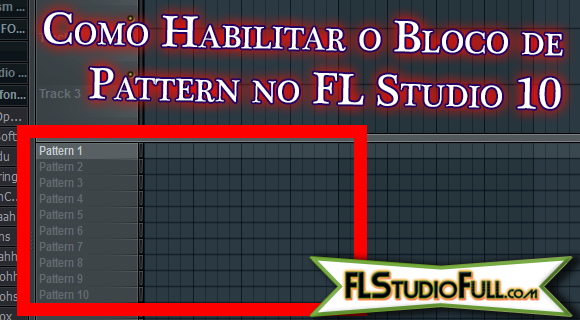 Como Habilitar o Bloco de Pattern no FL Studio 10