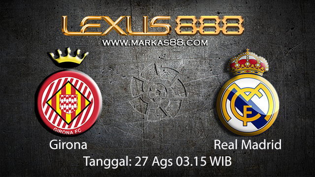 Prediksi Bola Jitu Girona vs Real Madrid ( Spanish La Liga )