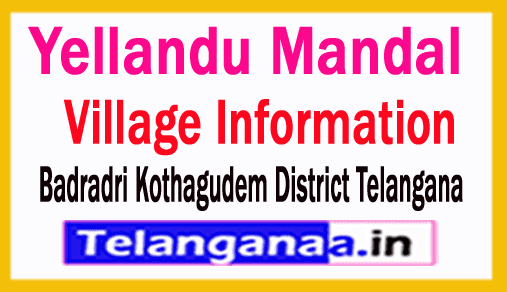 Yellandu Mandal Villages in Badradri Kothagudem District Telangana