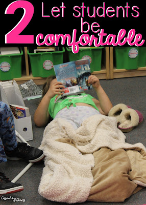 Allow students to be cozy! Let them dress up in PJs, bring in pillows, blankets or stuffed animals! Then they will be ready to read all day!