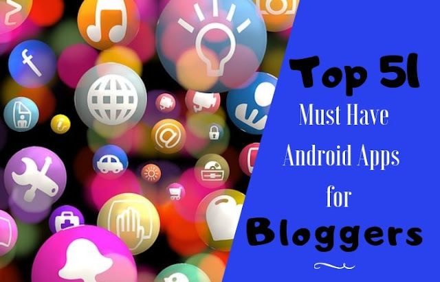 Must Have Android Apps for Bloggers - best Android apps for bloggers