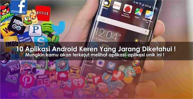 Aplikasi Android Keren Yang Jarang Diketahui  10 Aplikasi Android Keren Yang Jarang Diketahui !