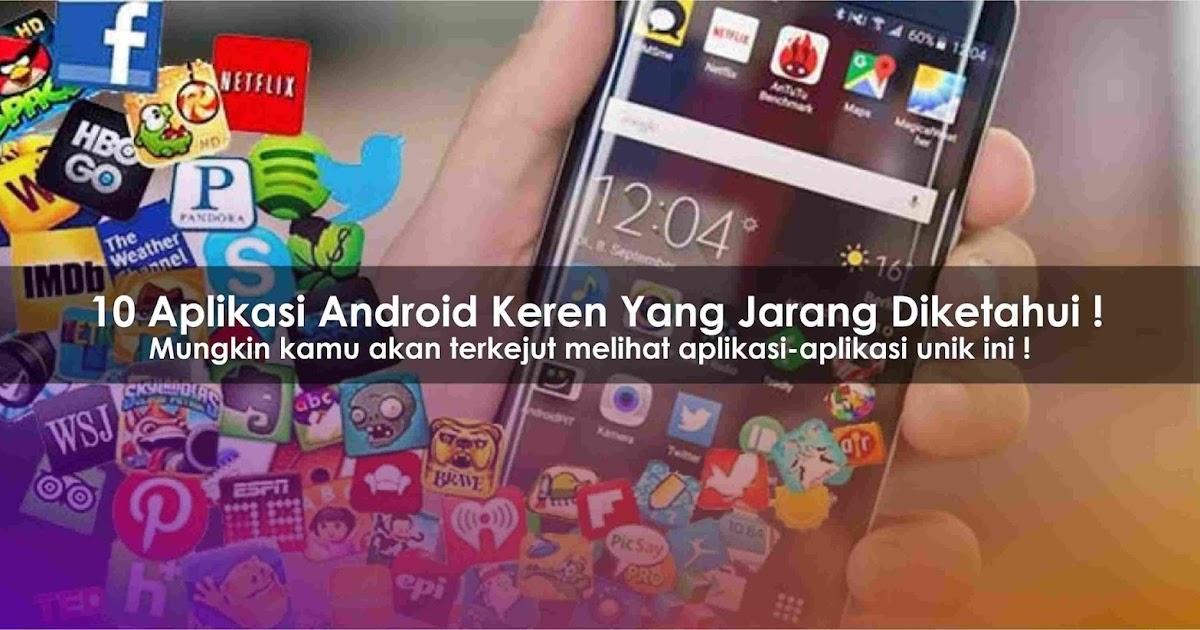 10 Aplikasi Android Keren Yang Jarang Diketahui Komputer 67