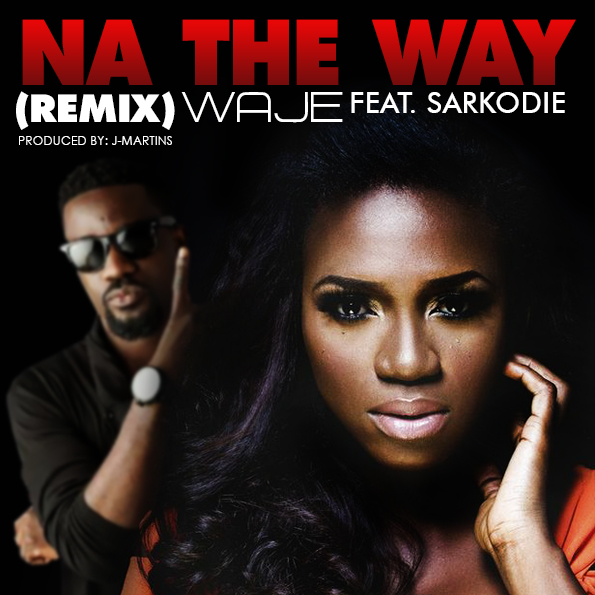 Waje - Na The Way (Remix) (feat. Sarkodie)