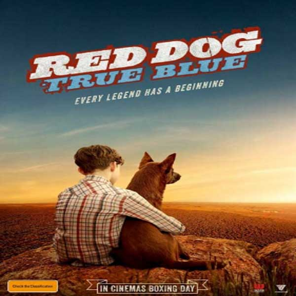 Red Dog: True Blue, Film Red Dog: True Blue, Red Dog: True Blue Synopsis, Red Dog: True Blue Trailer, Red Dog: True Blue Review, Download Poster Film Red Dog: True Blue 2016