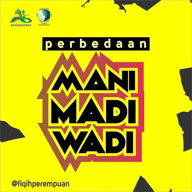 Inilah Perbedaan Mani, Madi dan Wadi