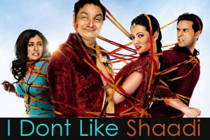 I Dont Like Shaadi