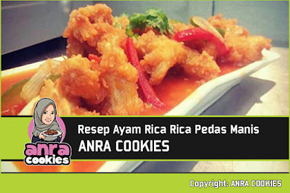 Resep Ayam Rica Rica Pedas Manis ala Restoran | ANRA COOKIES