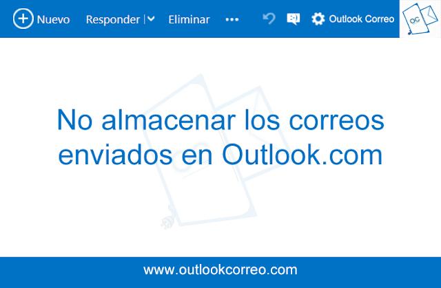 No almacenar los correos enviados en Outlook