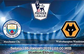 Prediksi Manchester City vs Wolverhampton Wanderers 15 Januari 2019