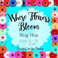Where Flower Bloom Blog Hop