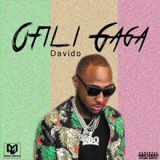 Davido - Ofili Gaga (Afro Naija) [DOWNLOAD]