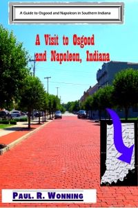 A Visit to Osgood and Napoleon, Indiana