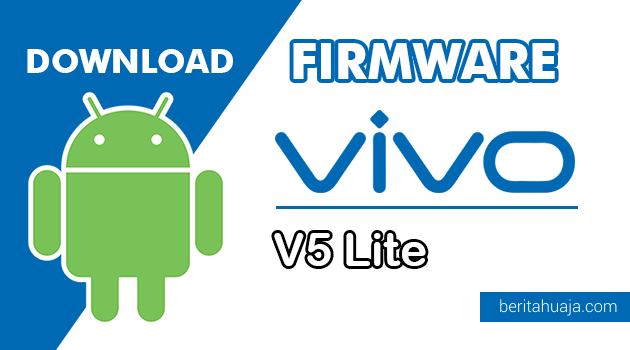Download Firmware / Stock ROM Vivo V5 Lite / Y66 PD1612BF All Version